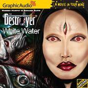 The Destroyer # 106 - White Water