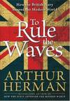 image of To Rule the Waves: How the British Navy Shaped the Modern World
