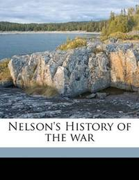 Nelson's History Of the War - Volume Ix the Italian War, the Campaign At Gallipoli, and The Russian Retreat From the Warsaw Salient