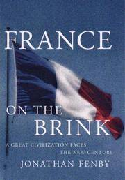 France on the Brink: A Great Civilization Faces a New Century
