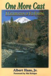 One More Cast: A Celebration of Fly-Fishing