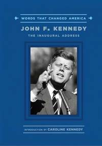 image of John F. Kennedy: The Inaugural Address (Words That Changed America)