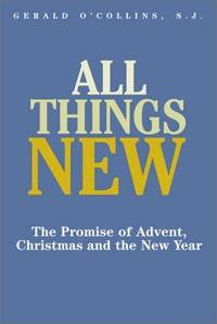 All Things New: The Promise of Advent, Christmas, and the New Year