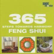 365 Steps Towards Harmony: Feng Shui (365 Tips)