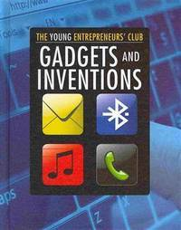 Gadgets and Inventions (Young Entrepreneurs' Club (Smart Apple)) [Library Bin..