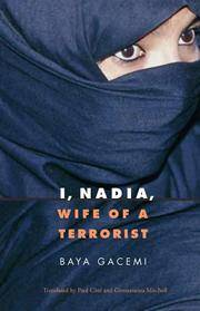 I, Nadia, Wife of a Terrorist (France Overseas: Studies in Empire and Decolonization)