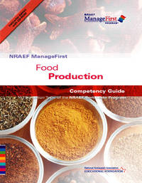 NRAEF ManageFirst: Food Production Competency Guide: A Foundation Topic of the NRAEF Certificate...