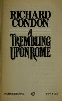Trembling upon Rome : A Work Of Fiction by  Richard Condon - Paperback - from Better World Books  (SKU: 2367657-6)