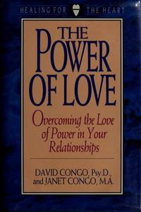 THE POWER OF LOVE Overcoming the Love of Power in Your Relationships