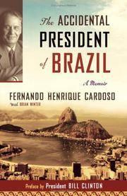 The Accidental President of Brazil: A Memoir Fernando Henrique Cardoso; Bill Clinton and Brian...
