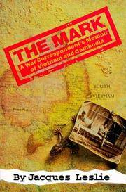 THE MARK:  A War Correspondent's Memoir of Vietnam and Cambodia.