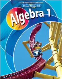 Glencoe McGraw-Hill Algebra 1, Teacher's Wraparound Edition Hardcover – 2008