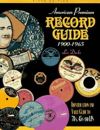 American Premium Record Guide 1900-1965: Identification and Value Guide (5th ed)