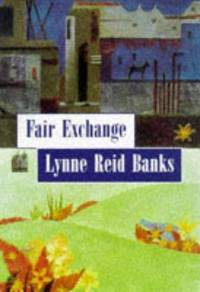 FAIR EXCHANGE. by  LYNNE REID: BANKS** - UK,8vo HB+dw/dj,1st edn. - from R. J. A. PAXTON-DENNY. (SKU: rja894)