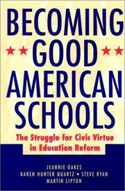 Becoming Good American Schools  The Struggle for Civic Virtue in Education  Reform