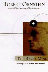 The Right Mind Making Sense of the Hemispheres