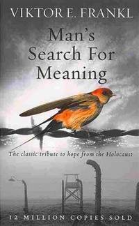 image of Man's Search For Meaning: The classic tribute to hope from the Holocaust