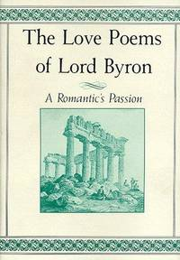 image of The Love Poems of Lord Byron: A Romantic's Passion