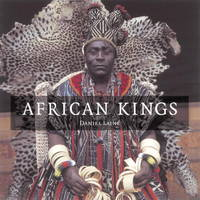 African Kings: Portraits of a Disappearing Era