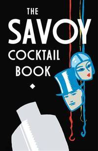 The Savoy Cocktail Book by  Harry Craddock - Hardcover - 2014 - from The Book House  - St. Louis (SKU: 170727-D01)