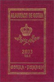 Almanach de Gotha 2003, Volume I (i. Genealogies of the Sovereign Houses of Europe and South America; ii. Genealogies of the Mediatized Princes and Princely Counts of Europe and The Holy Roman Empire)