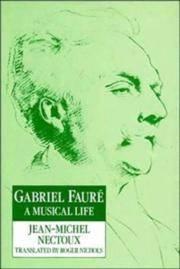 GABRIEL FAURE a Musical Life