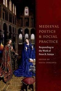 Medieval Poetics and Social Practice : Responding to the Work of Penn R. Szittya