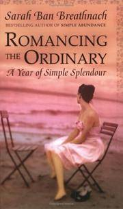image of Romancing the Ordinary : A Year of Simple Splendour