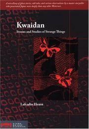 Kwaidan: Stories and Studies of Strange Things (Stone Bridge Classics)