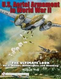 U.S. Aerial Armament in World War II , Vol. 2