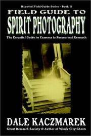 Field Guide to Spirit Photography by  Dale Kaczmarek - Paperback - First Edition; First Printing - 2002 - from Novel Ideas Books (SKU: 181969)