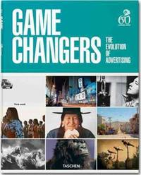 GAME CHANGERS THE EVOLUTION OF ADVERTISING