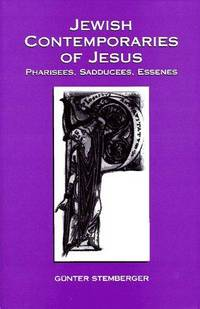 Jewish Contemporaries of Jesus: Pharisees, Sadducees, Essenes
