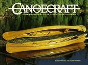 Canoecraft - A Harrowsmith Illustrated Guide to Fine Woodstrip Construction