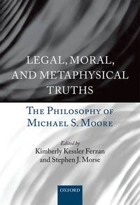 LEGAL, MORAL, AND METAPHYSICAL TRUTHS: The Philosophy of Michael Moore