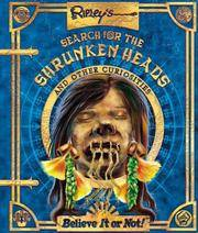 Ripley's Search for the Shrunken Heads and Other Curiosities (Ripleys  Believe It Or Not)