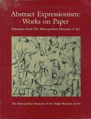 ABSTRACT EXPRESSIONISM : WORKS ON PAPER SELECTIONS FROM THE METROPOLITAN MUSEUM OF ART