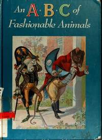 An A B C of Fashionable Animals (Green Tiger Storybooks)