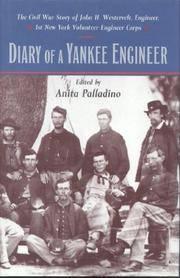 Diary of a Yankee Engineer: The Civil War Story of John H. Westervelt, Engineer, 1st New York Volunteer Engineer Corps