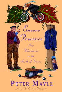 Encore Provence New Adventures in the South of France by  Peter Mayle - Stated 1st Edition - 1999 - from The Novel Shoppe and Biblio.co.uk