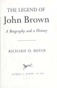 The Legend of John Brown: A Biography and a History