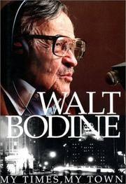 Walt Bodine: My Times, My Town