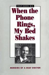 When the Phone Rings, My Bed Shakes: Memoirs of a Deaf Doctor