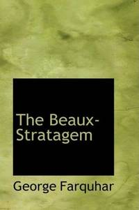 image of The Beaux-Stratagem: A Comedy