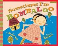 Sometimes I'm Bombaloo (Turtleback School & Library Binding Edition) (Scholastic Bookshelf:...