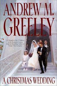A Christmas Wedding by  Andrew M Greeley - First Printing - 2000 - from Top Notch books and Biblio.com
