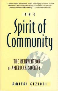 The Spirit of Community: The Reinvention of American Society