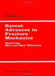 Recent Advances in Fracture Mechanics: Honoring Mel and Max Williams (International Journal of...
