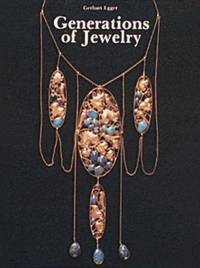 Generations of Jewelry (English and German Edition) by  Gerhart Egger - Hardcover - from Wonder Book (SKU: G02G-00063)