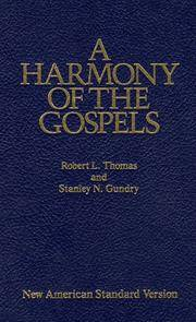 A HARMONY OF THE GOSPELS With Explanations and Essays Using the Text  of the New American Standard Bible